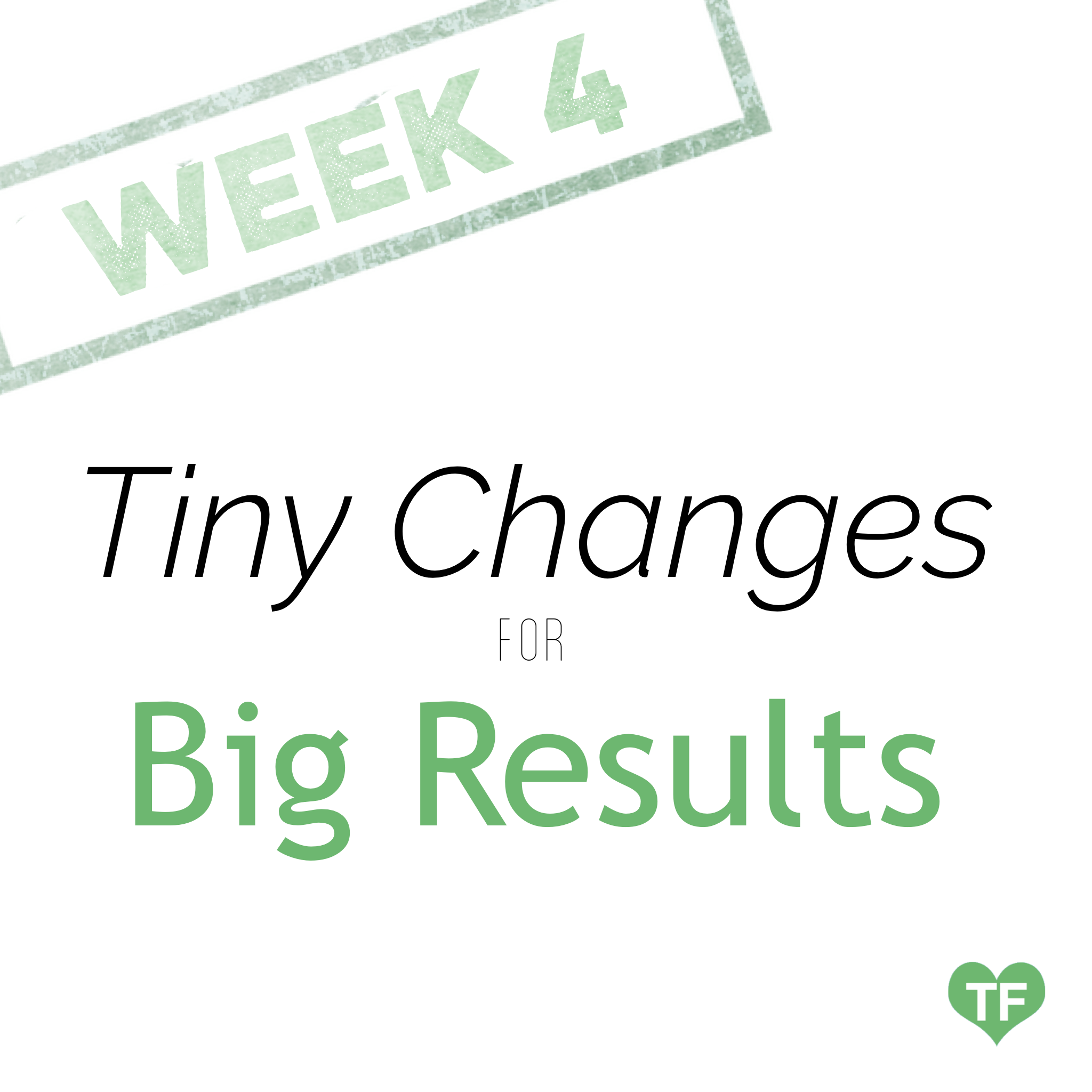 tiny changes week 4